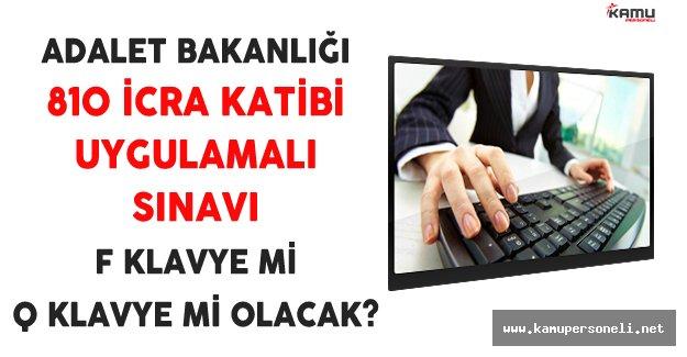 Adalet Bakanlığı 810 İcra Katibi İçin Uygulamalı Sınav F Klavye mi, Q Klavye mi Olacak?