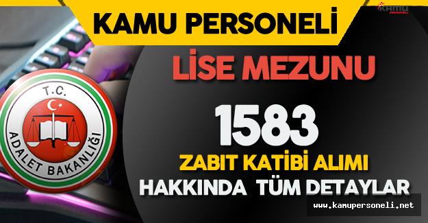 Adalet Bakanlığı Lise Mezunu 1583 Zabıt Katibi Alım Süreci ( Başvuru Aşaması, Sınav Konuları, Atama)