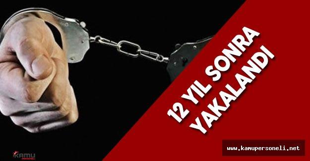 Adalet Peşini Bırakmadı 12 Yıl Sonra Yakalandı