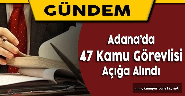 Adana'da 47 FETÖ Zanlısı Görevden Uzaklaştırıldı