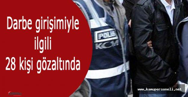 Adana'da Darbe Girişimiyle İlgili 28 Kişi Gözaltına Alındı