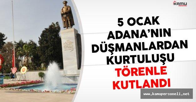 Adana'nın Düşmanlardan Kurtuluşu Törenle Kutlandı