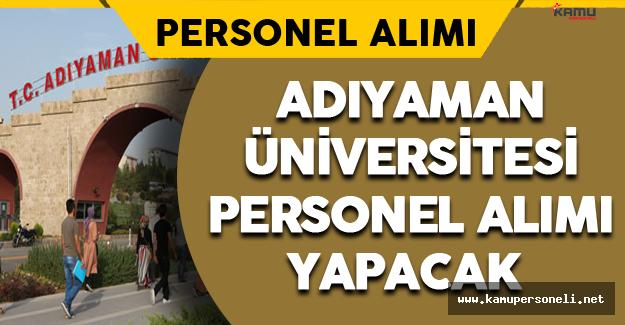 Adıyaman Üniversitesi Personel Alımı Yapacak