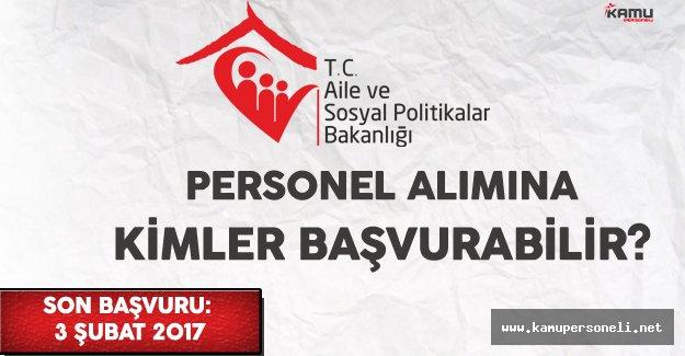 Aile ve Sosyal Politikalar Bakanlığı (ASPB) Personel Alımına Kimler Başvurabilir?