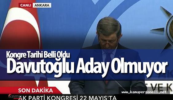 AK Parti Olağanüstü Kongresi 22 Mayıs'ta Yapılacak