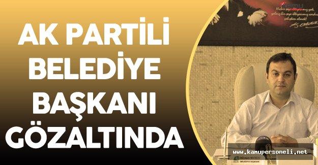 AK Partili Belediye Başkanı FETÖ'den Gözaltına Alındı