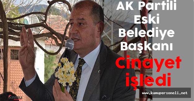 AK Partili Eski Belediye Başkanı İki Ortağını Vurdu