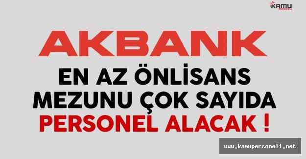 Akbank en az önlisans mezunu çok sayıda personel alacak