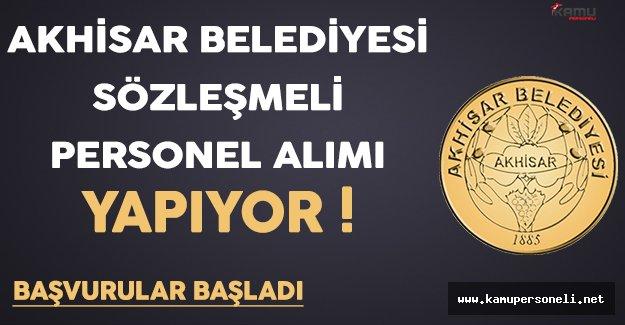 Akhisar Belediyesi Sözleşmeli Personel Alıyor !