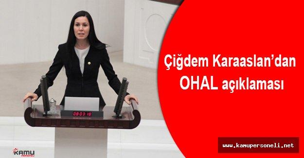 AKP Genel Başkan Yardımcısı Çiğdem Karaaslan'dan OHAL Kararı Açıklaması