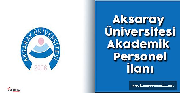 Aksaray Üniversitesi 13 Akademik Personel Alımı