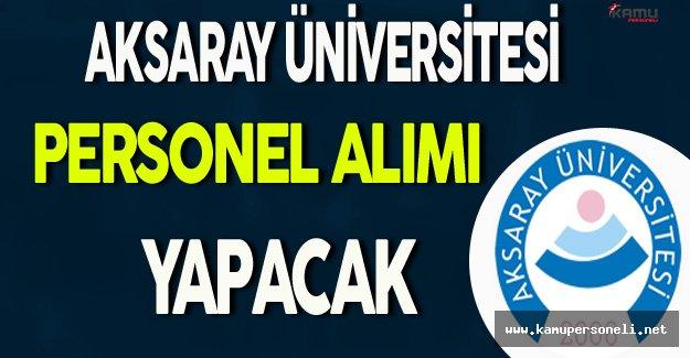 Aksaray Üniversitesi Personel Alımı Yapacak