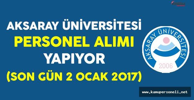 Aksaray Üniversitesi Personel Alımı Yapıyor