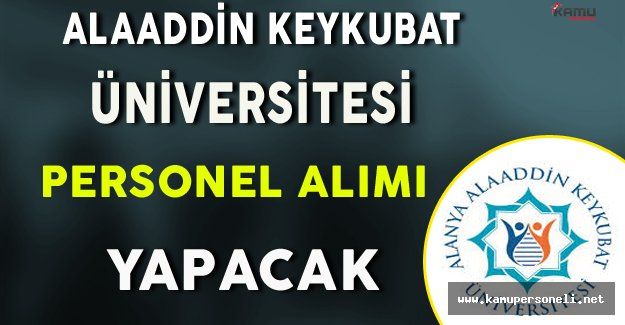 Alaaddin Keykubat Üniversitesi Personel Alım İlanı