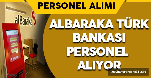 Albaraka Türk Bankası Personel Alıyor