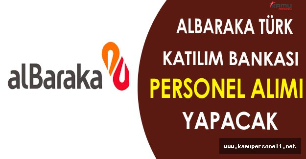 Albaraka Türk Katılım Bankası Personel Alımı Yapacak