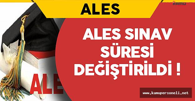 ALES Sınav Süresi Değiştirildi !
