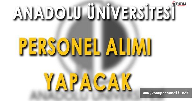 Anadolu Üniversitesi Personel Alımı Yapacak
