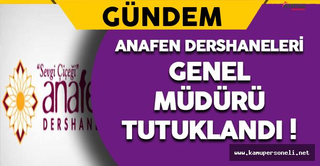 Anafen Dershaneleri Genel Müdürü Talip Demir Tutuklandı