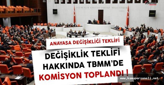 Anayasa Değişikliği Hakkında TBMM'de Komisyon Toplandı