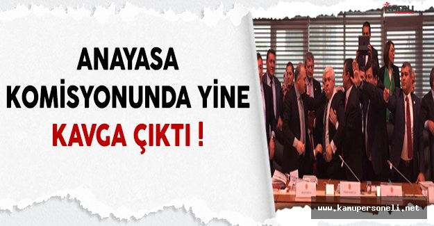 Anayasa Komisyonunda Bir Kavga Daha !