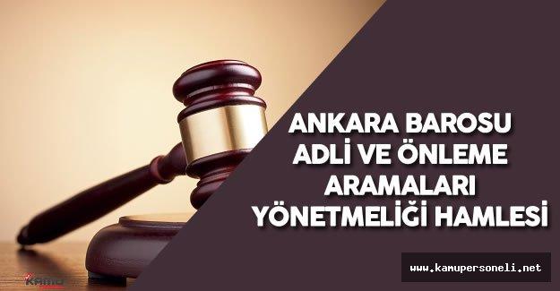 Ankara Barosu, Adli ve Önleme Aramaları Yönetmeliği İçin Harekete Geçti