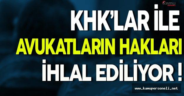 Ankara Barosu:  KHK'lar İle Avukatların Hakları İhlal Ediliyor