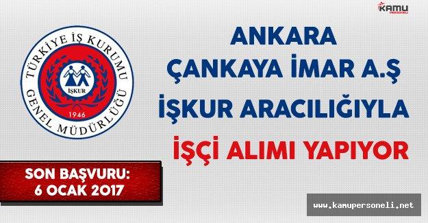 Ankara Çankaya İmar A.Ş. İşkur Aracılığıyla İşçi Alıyor