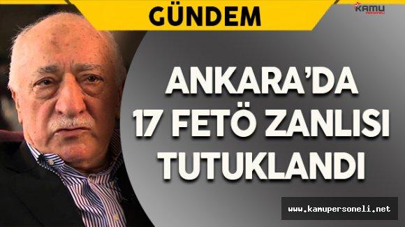Ankara'da 17 FETÖ Şüphelisi Tutuklandı
