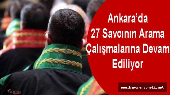 Ankara'da 27 Savcının Aranması Sürüyor