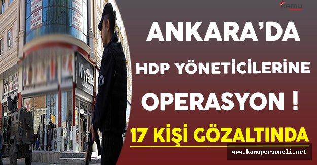 Ankara'da HDP Yöneticilerine Operasyon ! ( İl Başkanı ve İlçe Yöneticilerininde Aralarında Bulun 17 Kişi Gözaltında )