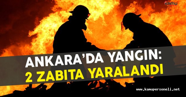 Ankara'da Yangın: 2 Zabıta Yaralı