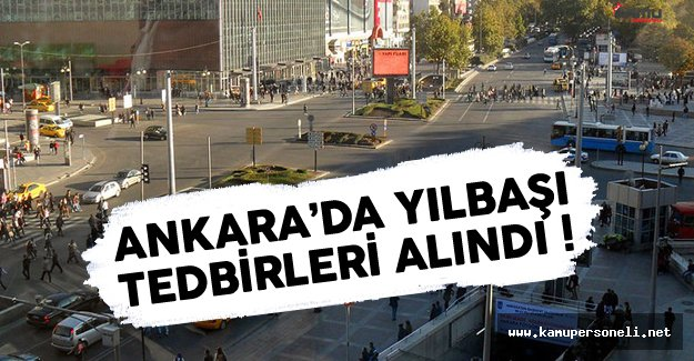 Ankara'da Yeni Yıl İçin Tedbirler Alındı