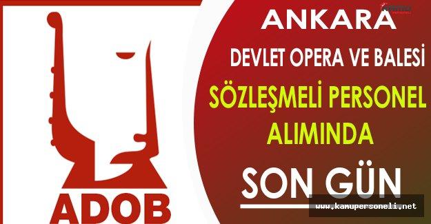 Ankara Devlet Opera ve Balesi Sözleşmeli Personel Alımında Son Gün