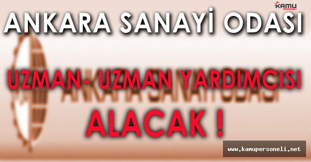 Ankara Sanayi Odası Personel Alım İlanı