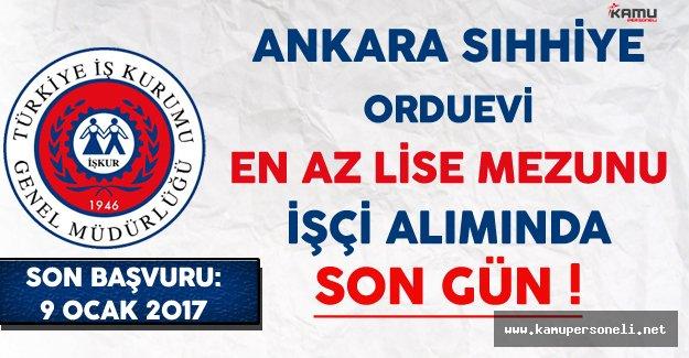 Ankara Sıhhiye Orduevi En Az Lise Mezunu İşçi Alımında Son Gün !