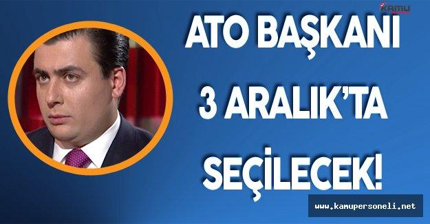 Ankara Ticaret Odası Yeni Başkanını 3 Aralık'ta Seçecek