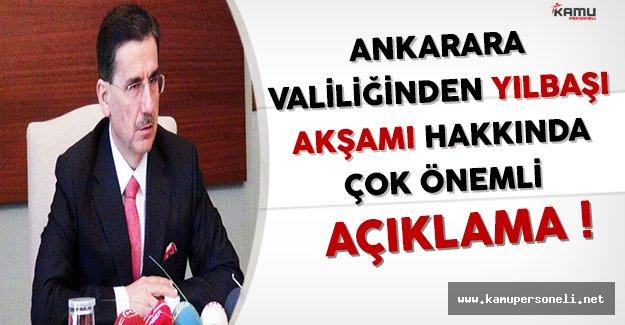 Ankara Valiliğinden Yılbaşı Akşamı Hakkında Çok Önemli Açıklama