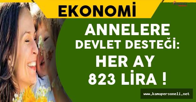 Annelere Devlet Desteği: Her Ay 823 Lira !