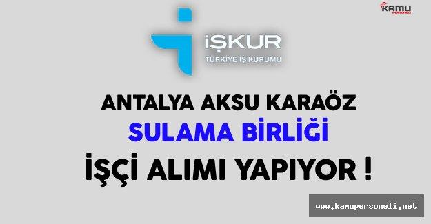 Antalya Aksu Karaöz Sulama Birliği İşçi Alımı Yapıyor