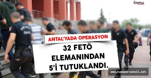 Antalya'da adliyeye sevk edilen 32 Fetö elemanından 5'i tutuklandı
