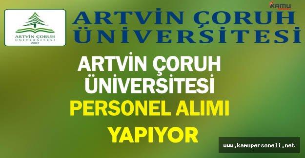 Artvin Çoruh Üniversitesi Personel Alımı Yapıyor