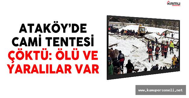 Ataköy'de Cami Tentesi Çöktü: Ölü Ve Yaralılar Var