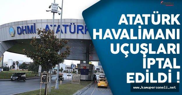 Atatürk Havalimanı'nda Uçuşlar İptal Edildi