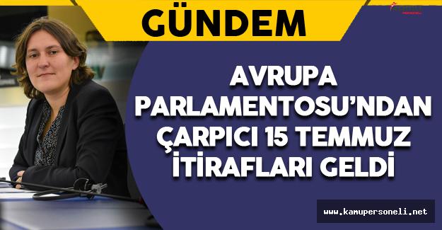 Avrupa Parlamentosu'ndan Çarpıcı 15 Temmuz Açıklamaları
