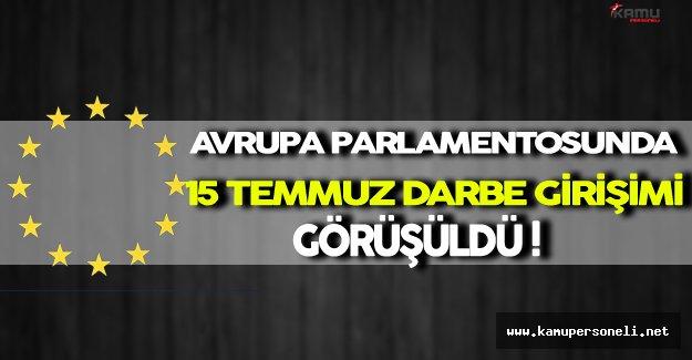 Avrupa Parlamentosunda Darbe Girişimi Görüşüldü