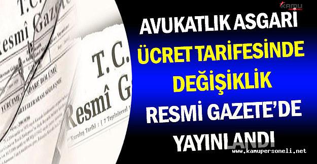 Avukatlık Asgari Ücret Tarifesi Değişikliği Resmi Gazete'de Yayınlandı