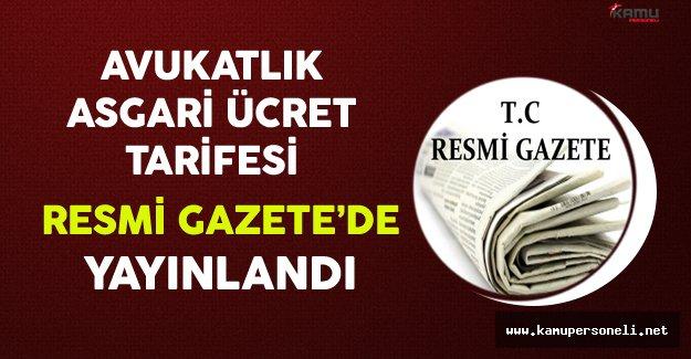 Avukatlık Asgari Ücret Tarifesi Resmi Gazete'de Yayınlandı