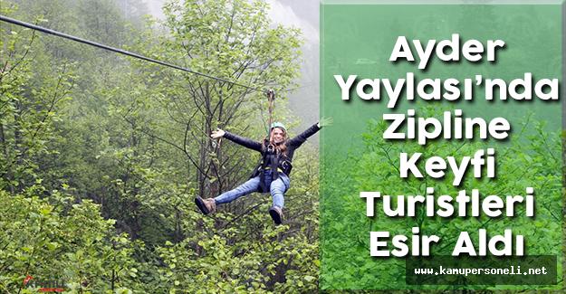Ayder Yaylası'nda Zipline Keyfi Turistleri Esir Aldı