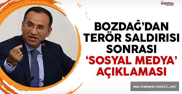 Bakan Bozdağ'dan terör saldırısı sonrası 'sosyal medya' açıklaması